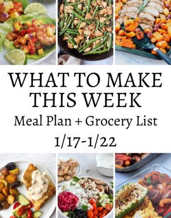 What To Make This Week 1/17-1/22